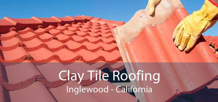 Clay Tile Roofing Inglewood - California