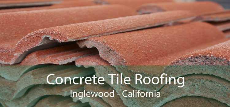 Concrete Tile Roofing Inglewood - California