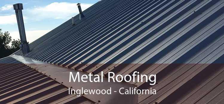 Metal Roofing Inglewood - California