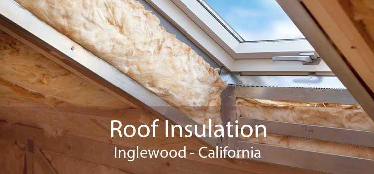Roof Insulation Inglewood - California