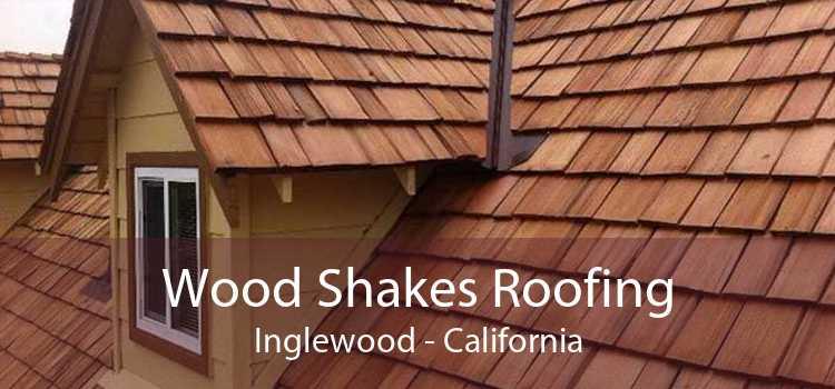 Wood Shakes Roofing Inglewood - California